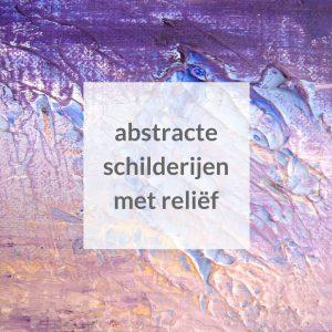 Abstracte kleurrijke schilderijen met reliëf - Marloes van Zoelen