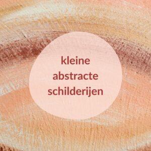 Abstracte schilderijen met structuur - kleine schilderijen - Marloes van Zoelen